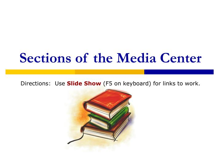sections of the media center