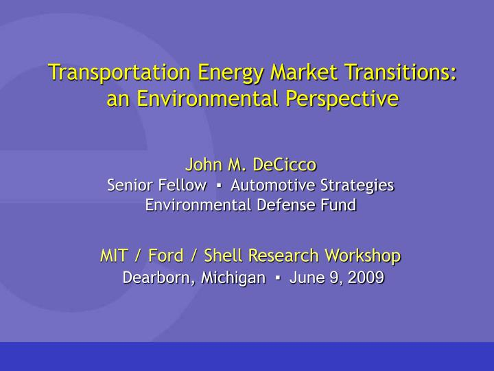 Transportation energy market transitions an environmental perspective