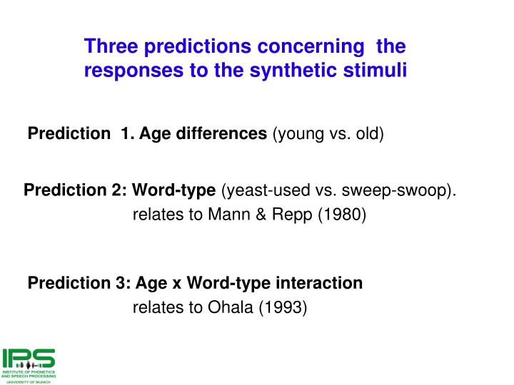 Three predictions concerning  the responses to the synthetic stimuli
