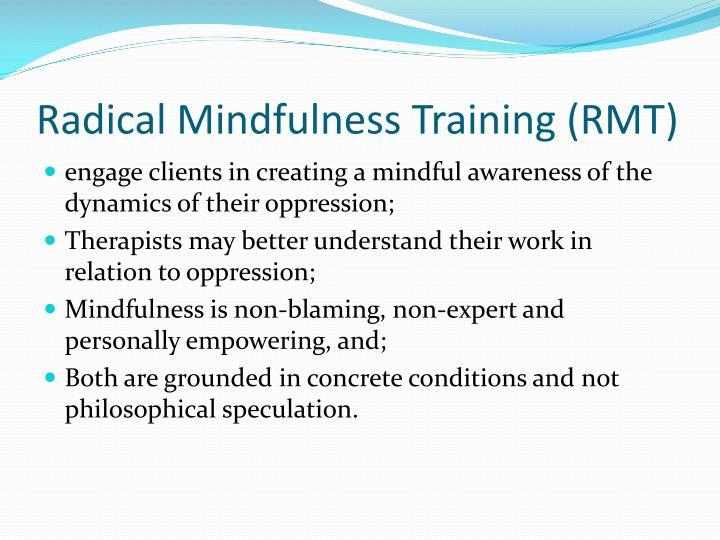 Radical Mindfulness Training (RMT)