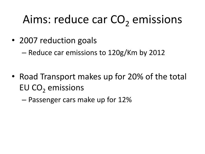 Aims: reduce car
