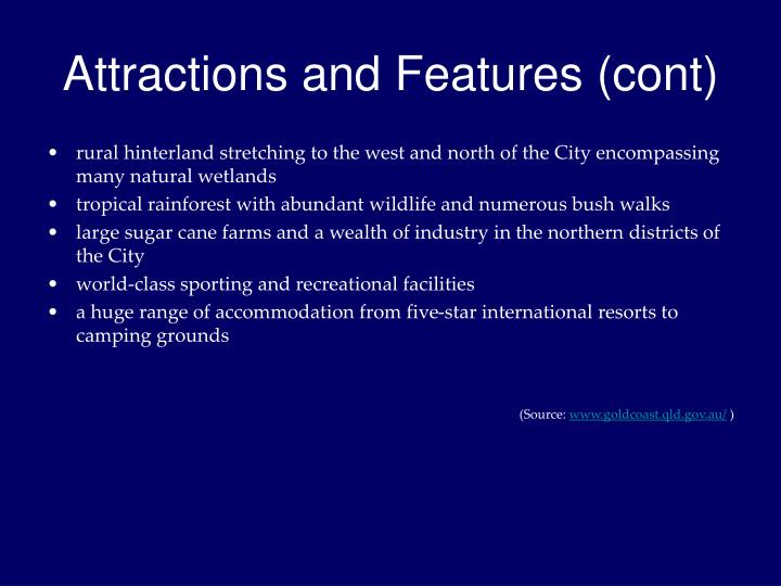 Attractions and Features (cont)