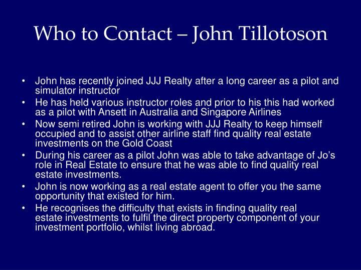 Who to Contact – John Tillotoson