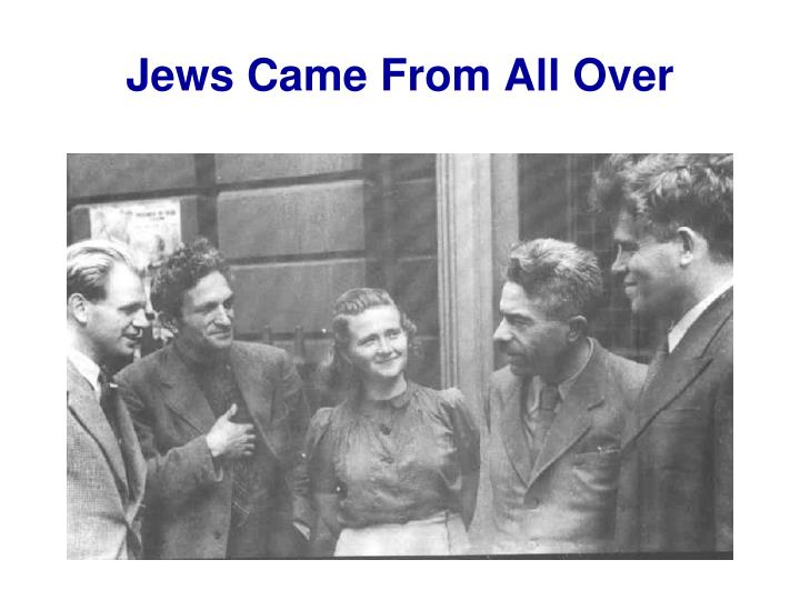 Jews Came From All Over