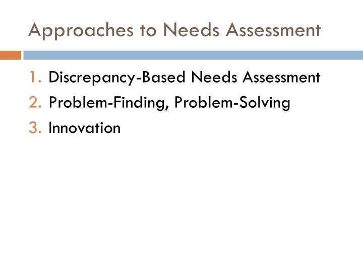 Approaches to Needs Assessment