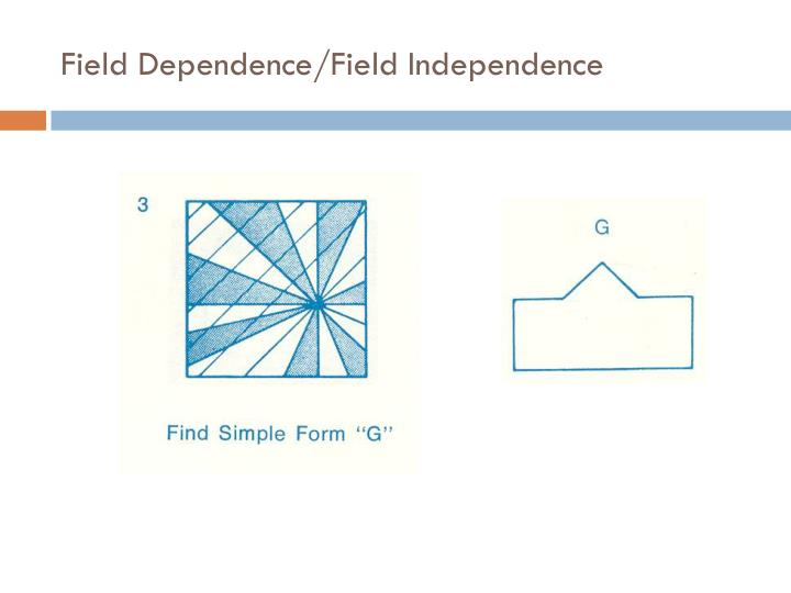 Field Dependence/Field Independence