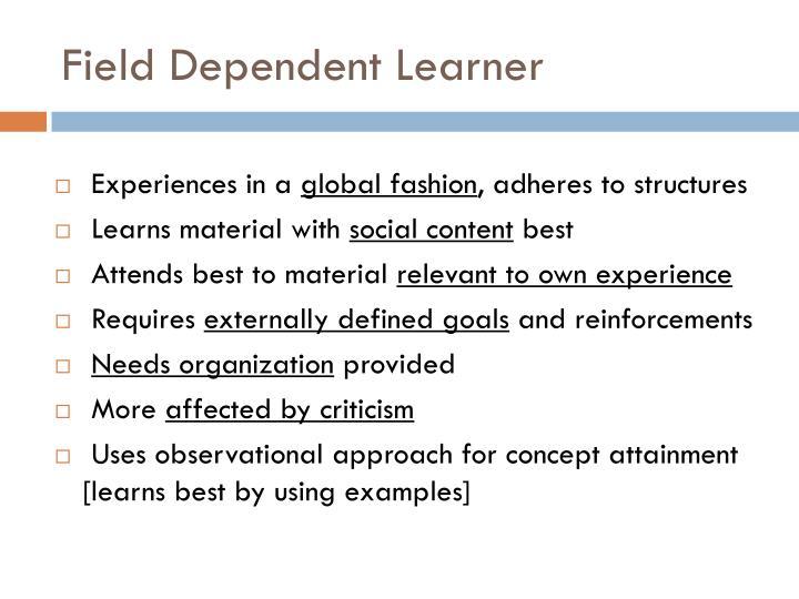 Field Dependent Learner
