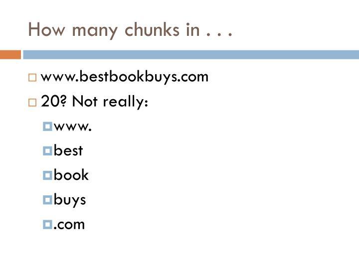 How many chunks in . . .