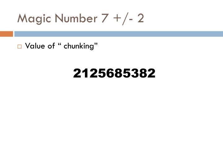 Magic Number 7 +/- 2