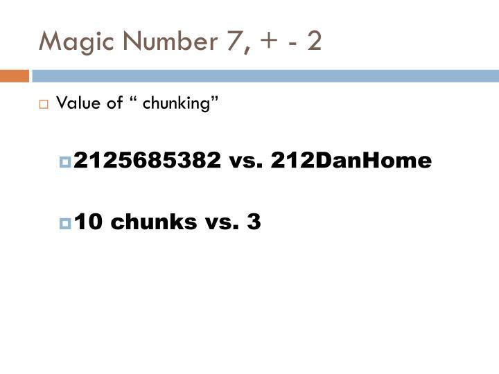 Magic Number 7, + - 2