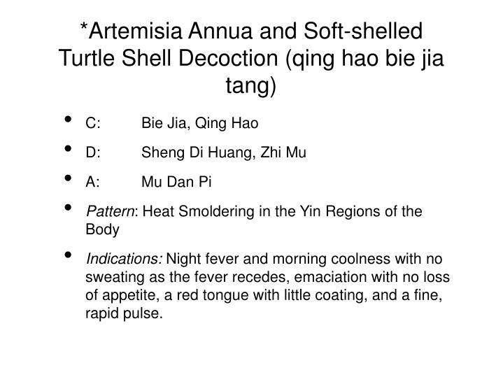*Artemisia Annua and Soft-shelled Turtle Shell Decoction (qing hao bie jia tang)