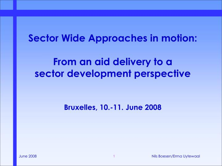 Sector Wide Approaches in motion: