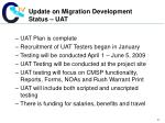update on migration development status uat