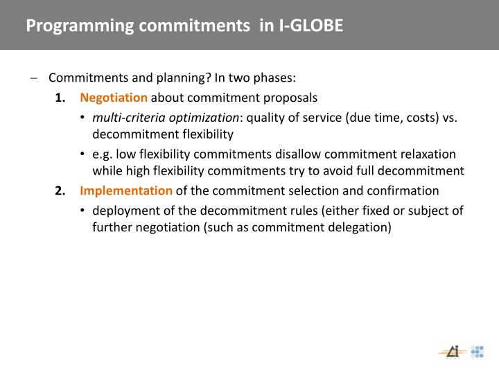 Programming commitments  in I-GLOBE