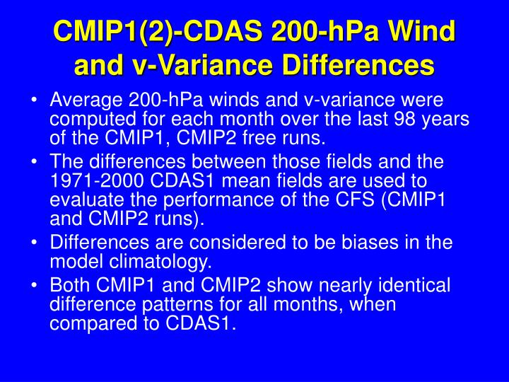 CMIP1(2)-CDAS 200-hPa Wind and v-Variance Differences
