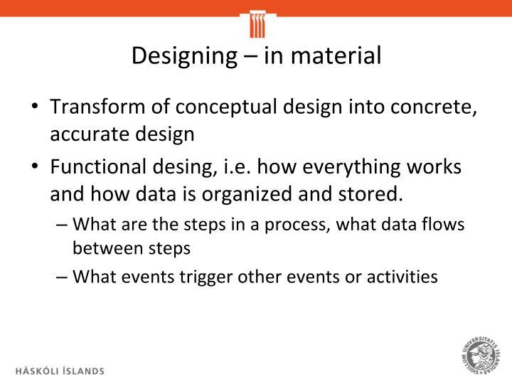 Designing – in material
