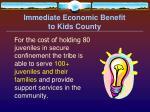 immediate economic benefit to kids county