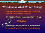 why assess what we are doing