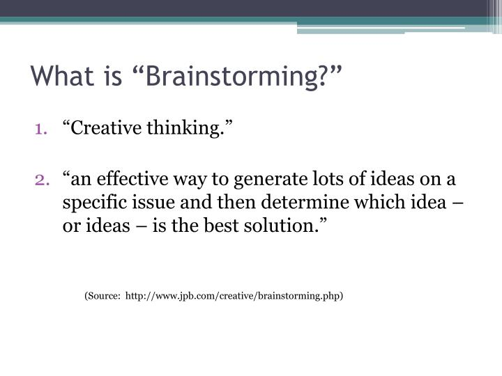 What is brainstorming