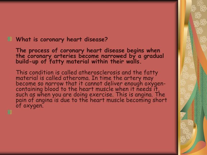 What is coronary heart disease?