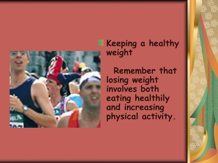 Keeping a healthy weight