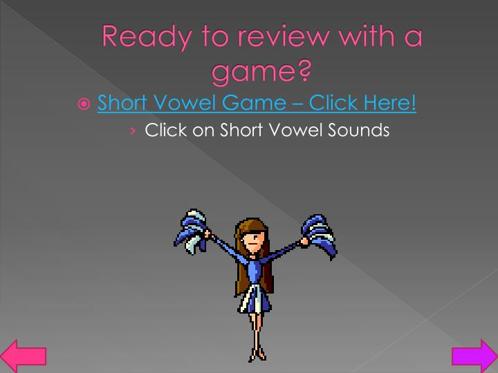 Ready to review with a game?