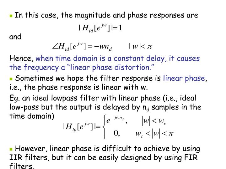 In this case, the magnitude and phase responses are