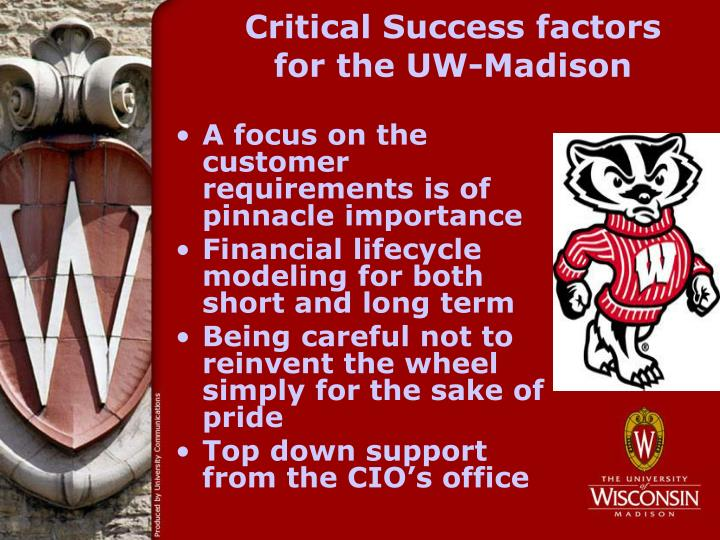 Critical Success factors for the UW-Madison
