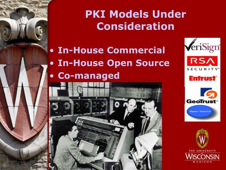 PKI Models Under Consideration