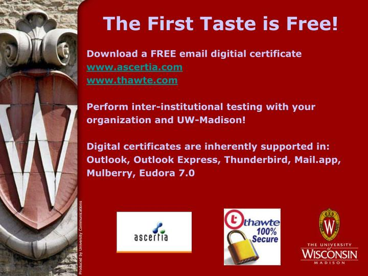The First Taste is Free!