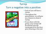 turnip turn a negative into a positive