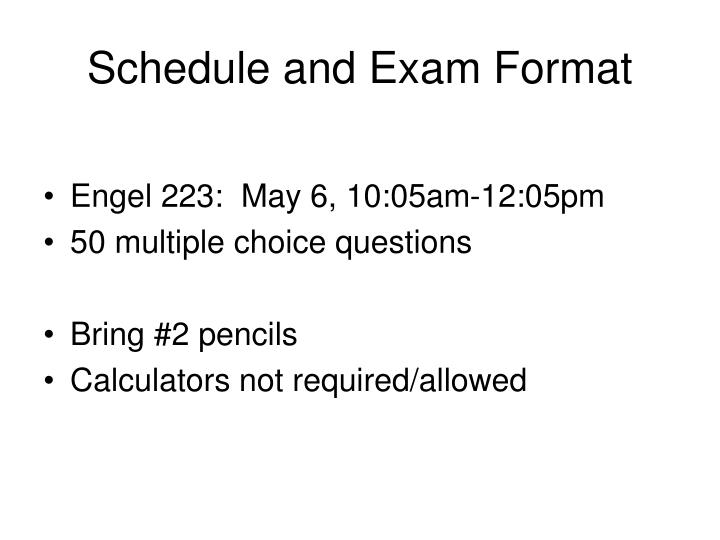 Schedule and exam format