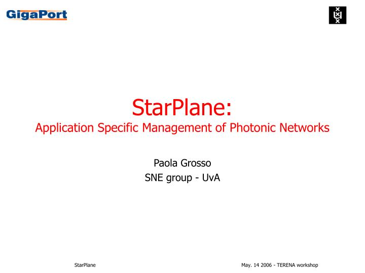 Starplane application specific management of photonic networks