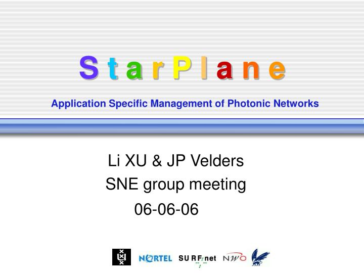 s t a r p l a n e application specific management of photonic networks n.