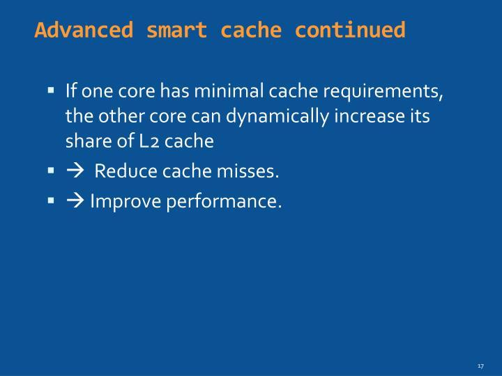 Advanced smart cache continued