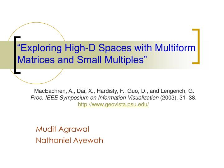exploring high d spaces with multiform matrices and small multiples n.