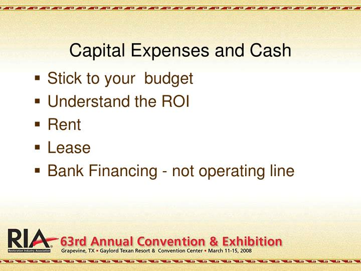 Capital Expenses and Cash