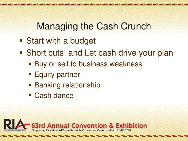 Managing the Cash Crunch