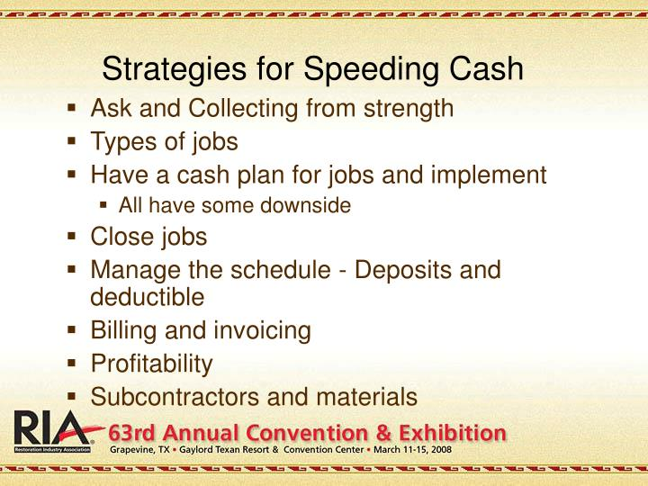 Strategies for Speeding Cash