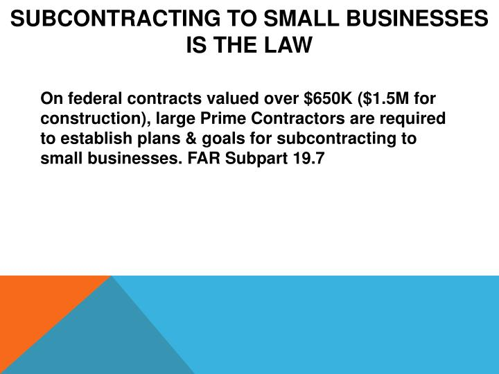 Subcontracting to Small Businesses is the Law