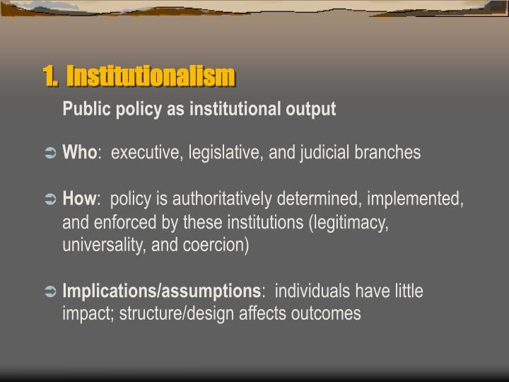 1.  Institutionalism