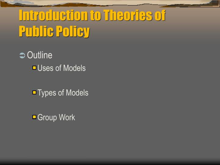 Introduction to theories of public policy