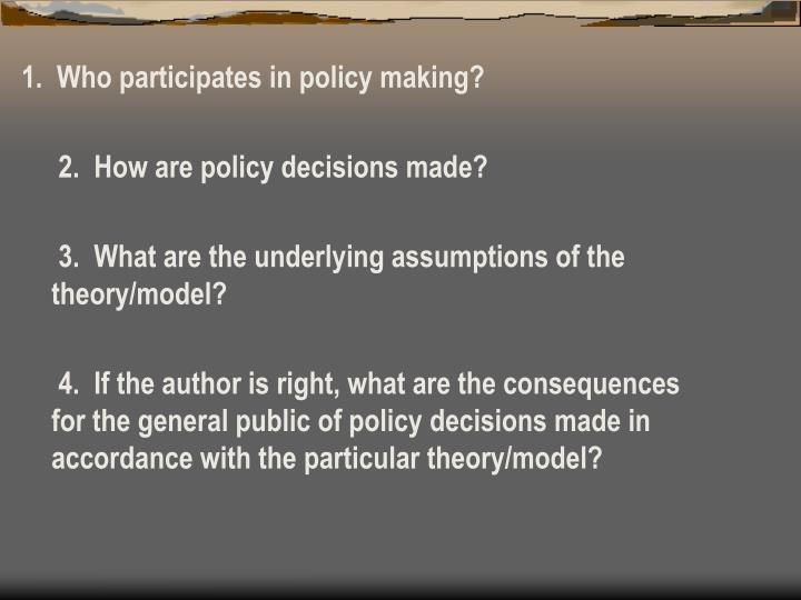 1.  Who participates in policy making?