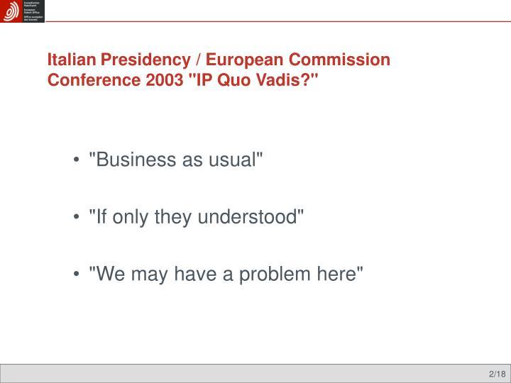 Italian presidency european commission conference 2003 ip quo vadis