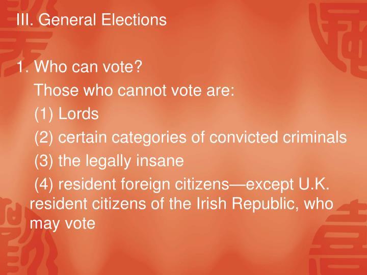 III. General Elections