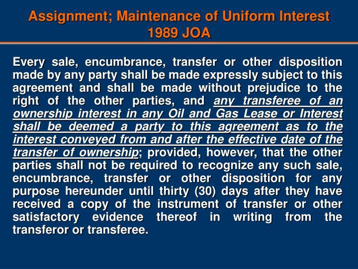 Assignment; Maintenance of Uniform Interest
