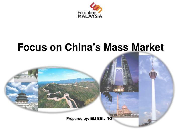 focus on china s mass market n.