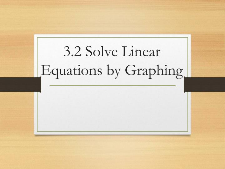 3 2 solve linear equations by graphing n.