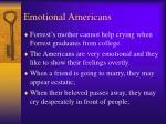 emotional americans