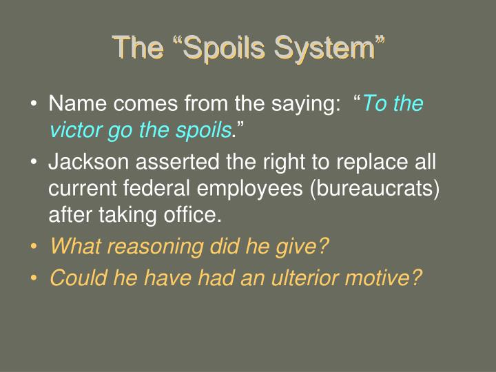 "The ""Spoils System"""
